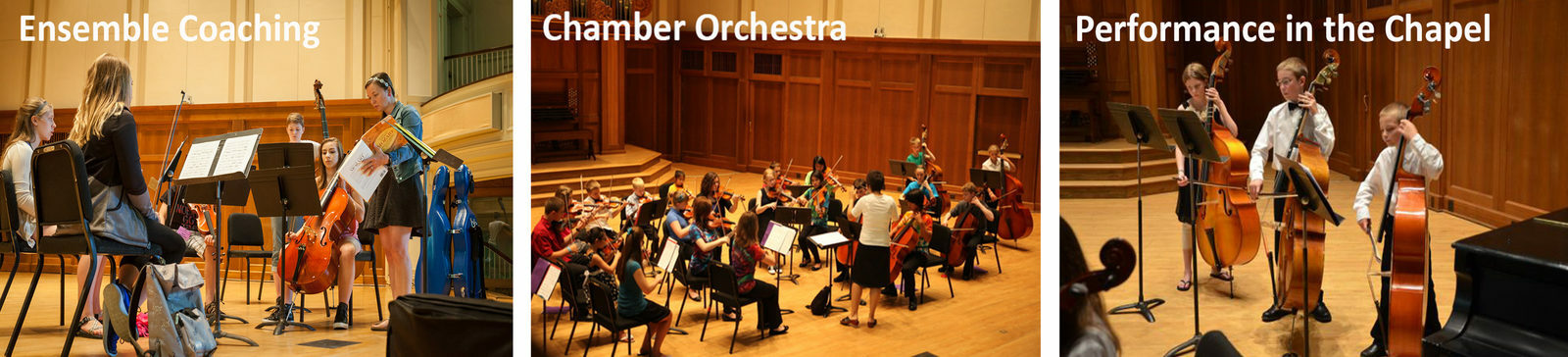 "Three photos: one reads ""ensemble coaching"" with a teacher assisting a small chamber ensemble on stage, one reads ""chamber orchestra"" with all students rehearsing on stage, one says ""performance in chapel"" with students in concert dress playing on stage"